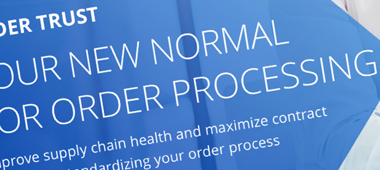 Order Trust: Your new normal for order processing